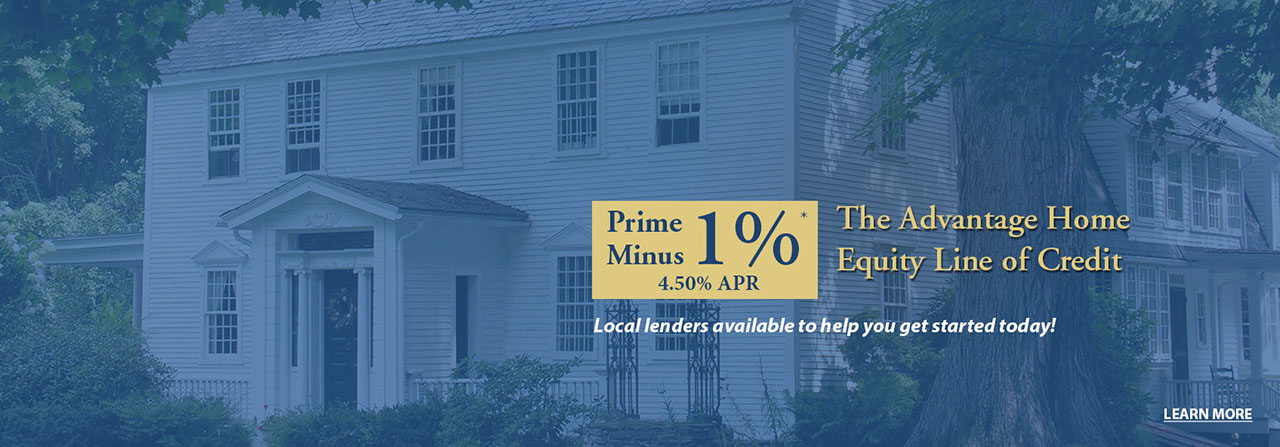 Prime Minus 1% - The Advantage Home Equity Line of Credit - Local lenders available to help you get started today! - click or tap to learn more.