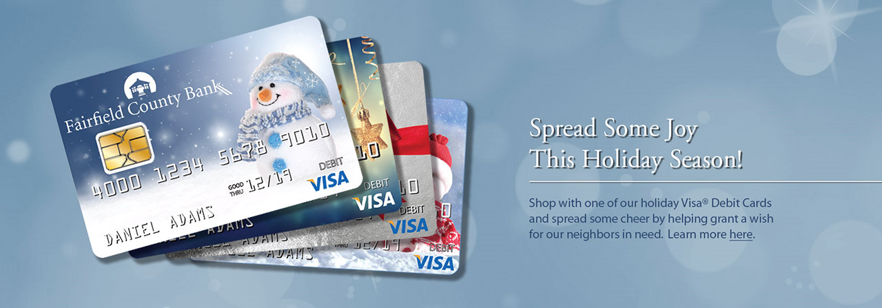 Spread some joy this holiday season! Shop with one of our holiday Visa Debit Cards and spread some cheer by helping grant a wish for our neighbors in need. Learn more here.